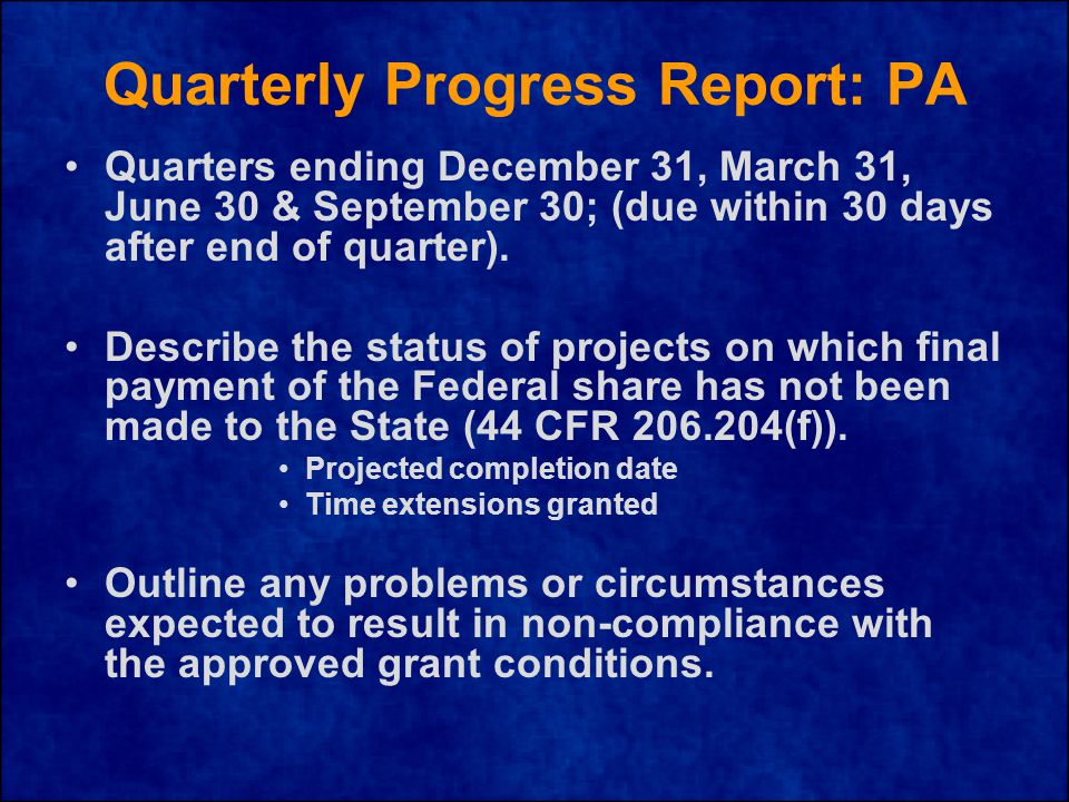 Quarterly Progress Report: PA Quarters ending December 31, March 31, June 30 & September 30; (due within 30 days after end of quarter).