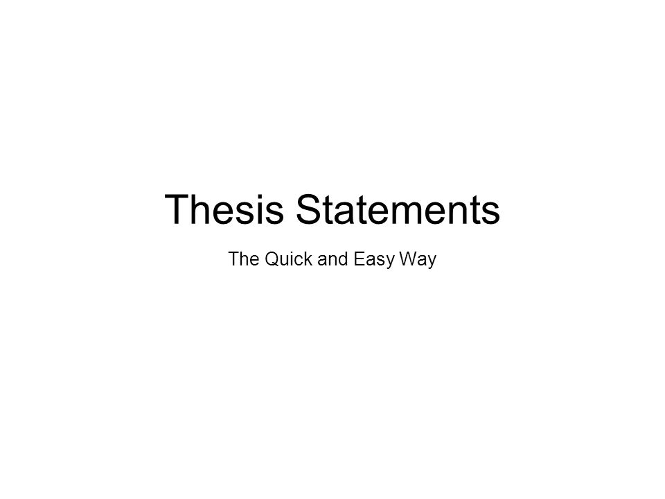 quick thesis statement The thesis statement or main claim must be debatable an argumentative or persuasive piece of writing must begin with a debatable thesis or claim.