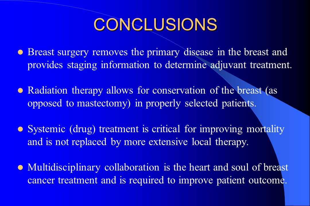 CONCLUSIONS Breast surgery removes the primary disease in the breast and provides staging information to determine adjuvant treatment.