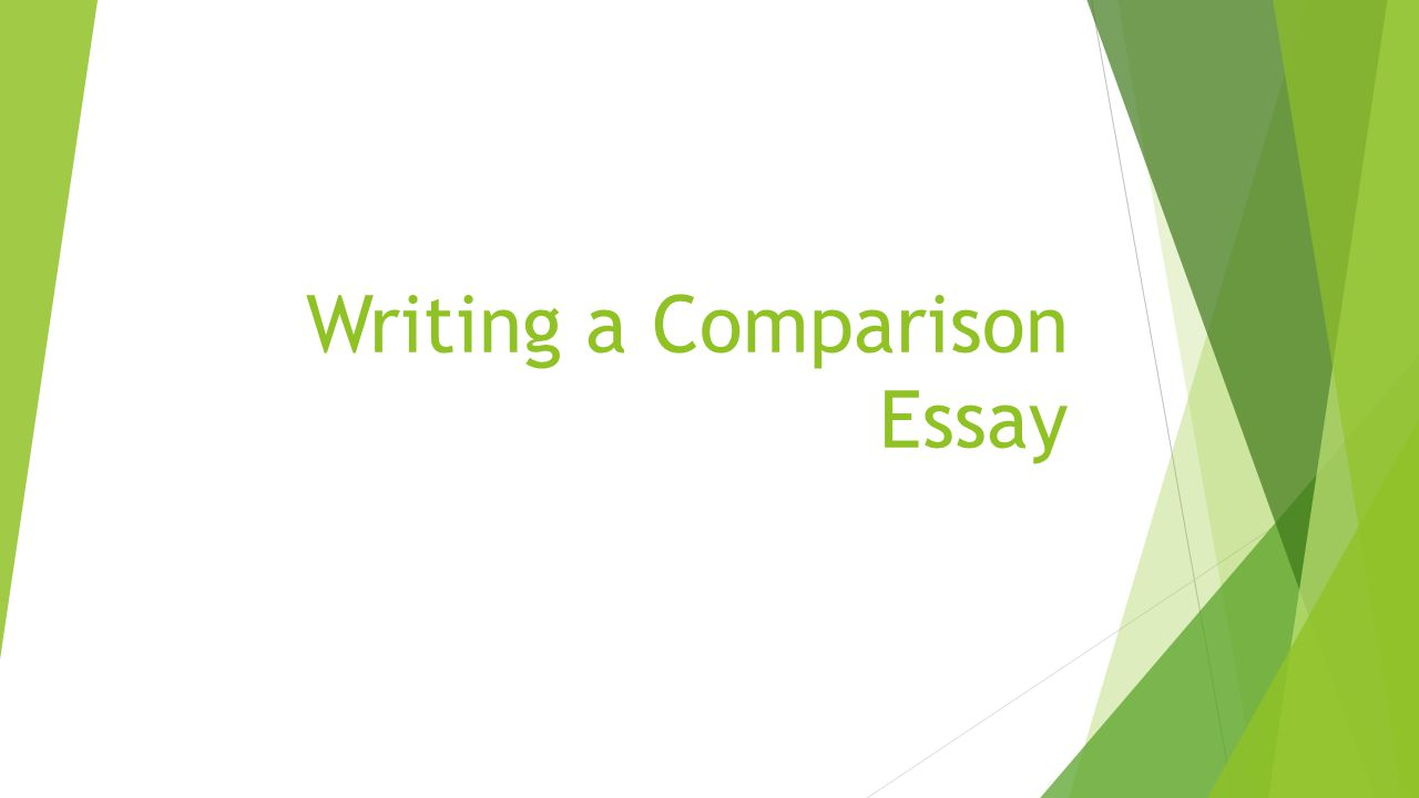 writing a comparison essay take good notes  your notes are  1 writing a comparison essay