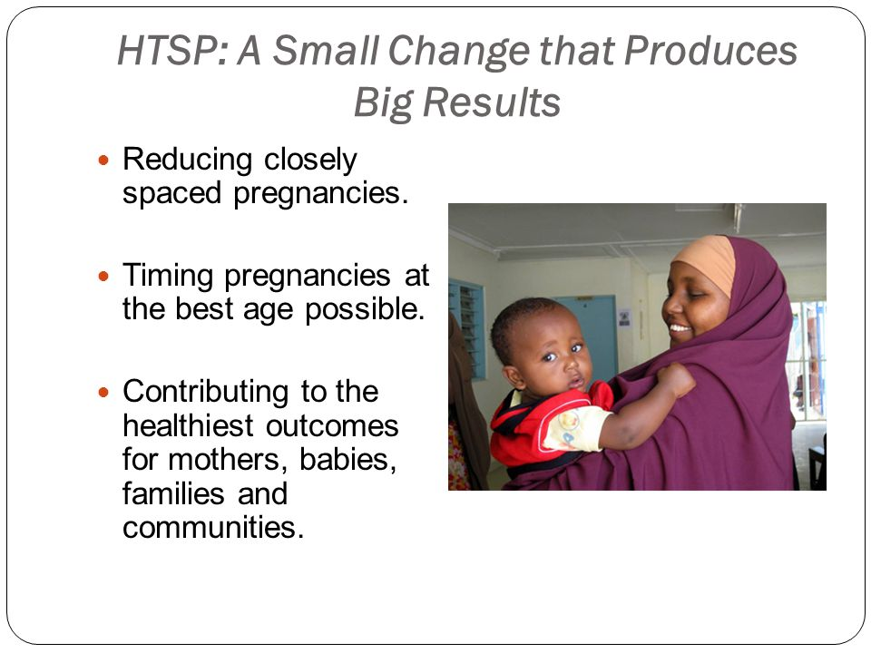 HTSP: A Small Change that Produces Big Results Reducing closely spaced pregnancies.