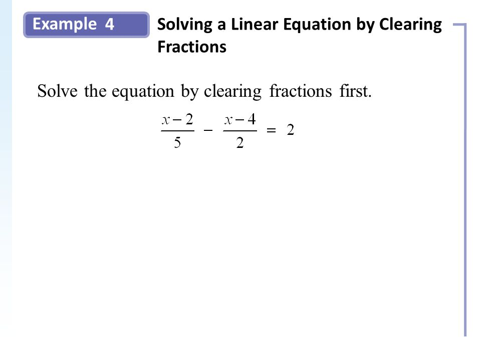 Example 4Solving a Linear Equation by Clearing Fractions Slide 9 Copyright (c) The McGraw-Hill Companies, Inc.