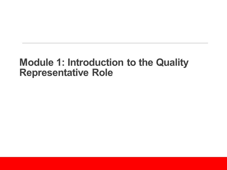 Module 1: Introduction to the Quality Representative Role