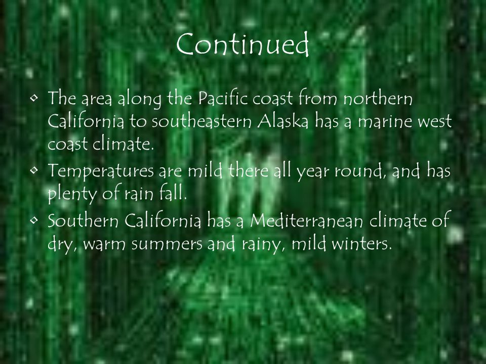 Mid-Latitude Climates Most of the United States lies in mid- latitude climate regions.