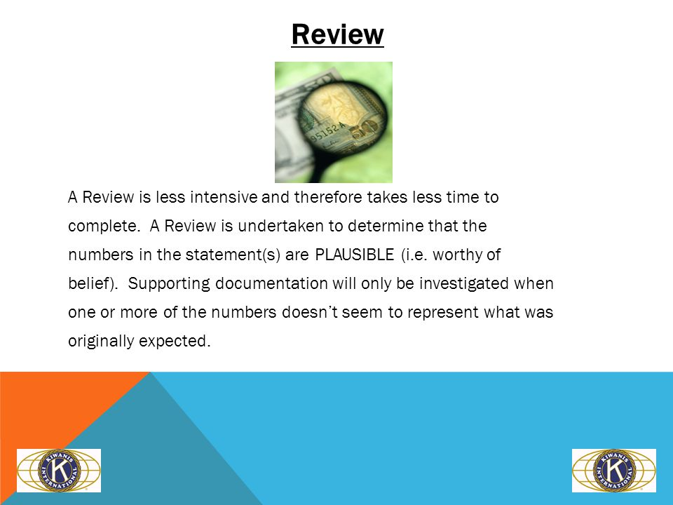 Review A Review is less intensive and therefore takes less time to complete.