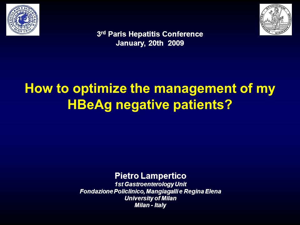 3 rd Paris Hepatitis Conference January, 20th 2009 How to optimize the management of my HBeAg negative patients.