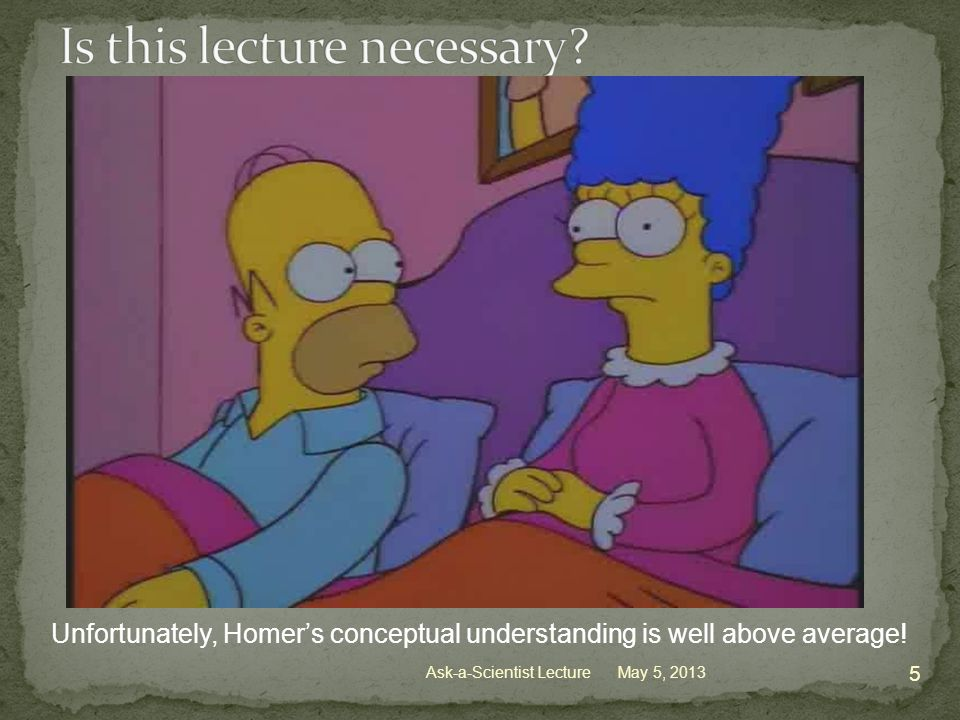 Unfortunately, Homer's conceptual understanding is well above average.