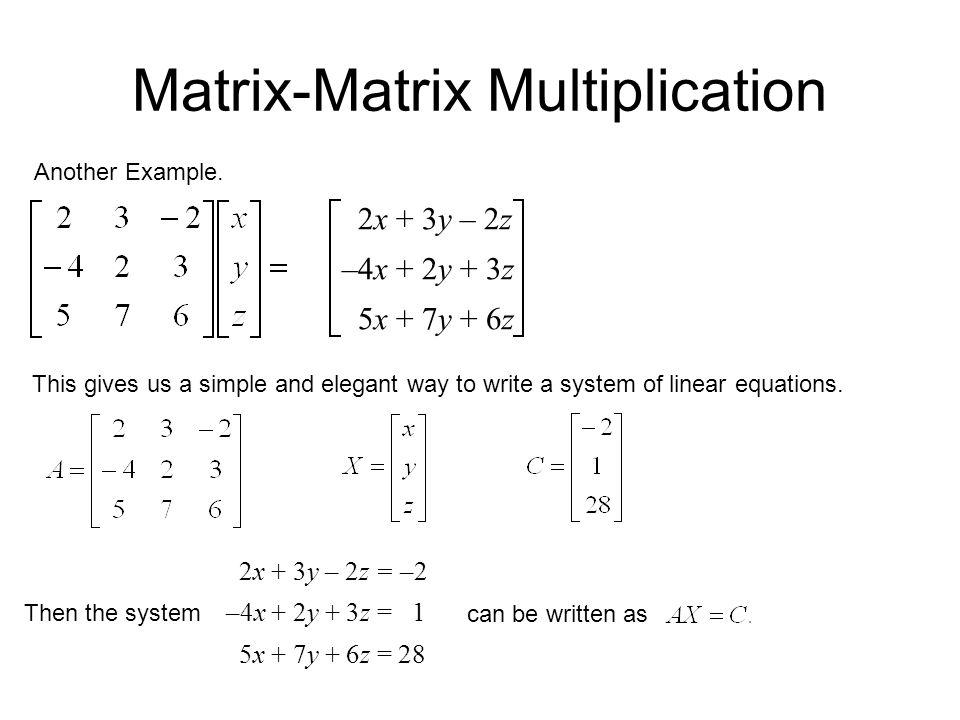 Matrix-Matrix Multiplication An Example. 4 0 ...