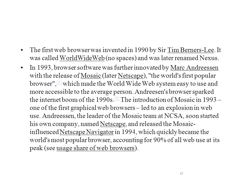 The first web browser was invented in 1990 by Sir Tim Berners-Lee.