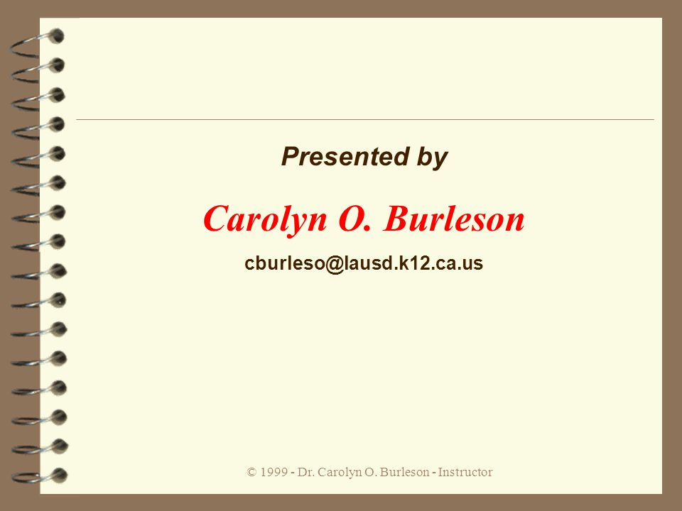 © Dr. Carolyn O. Burleson - Instructor 4 agr.