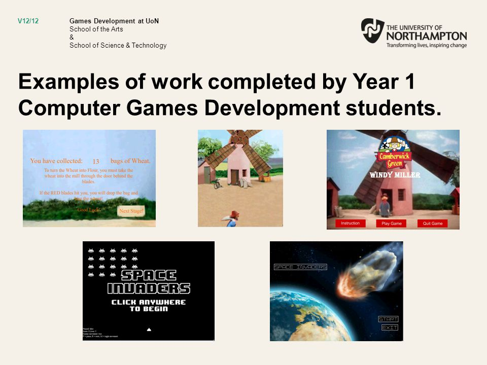 Games Development at UoN School of the Arts & School of Science & Technology Examples of work completed by Year 1 Computer Games Development students.