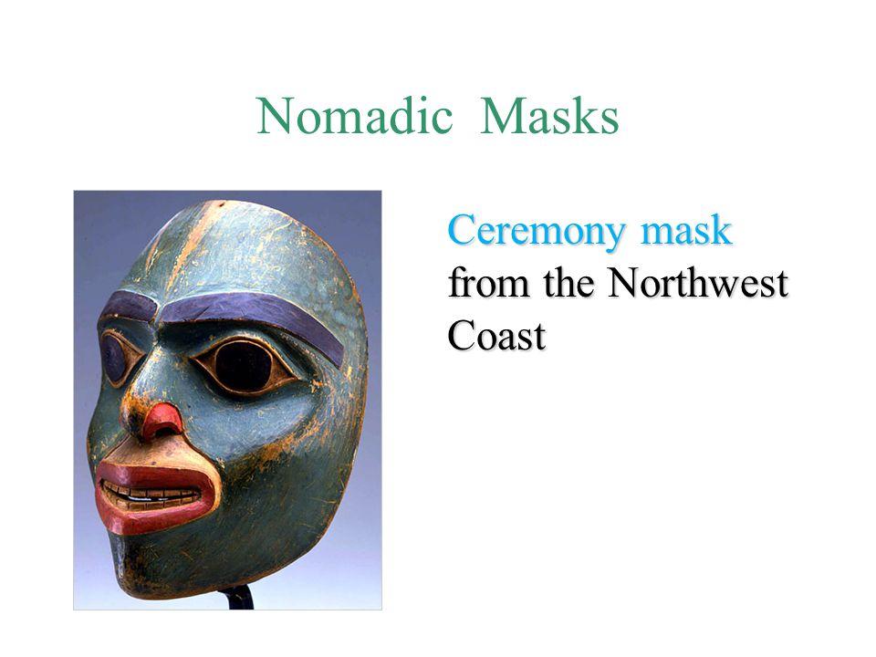 Nomadic Masks Ceremony mask from the Northwest Coast