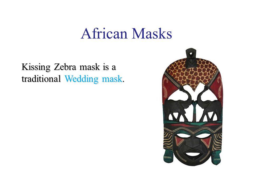 African Masks Kissing Zebra mask is a traditional Wedding mask.