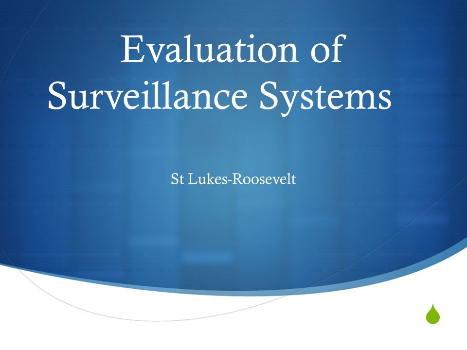  Evaluation of Surveillance Systems St Lukes-Roosevelt