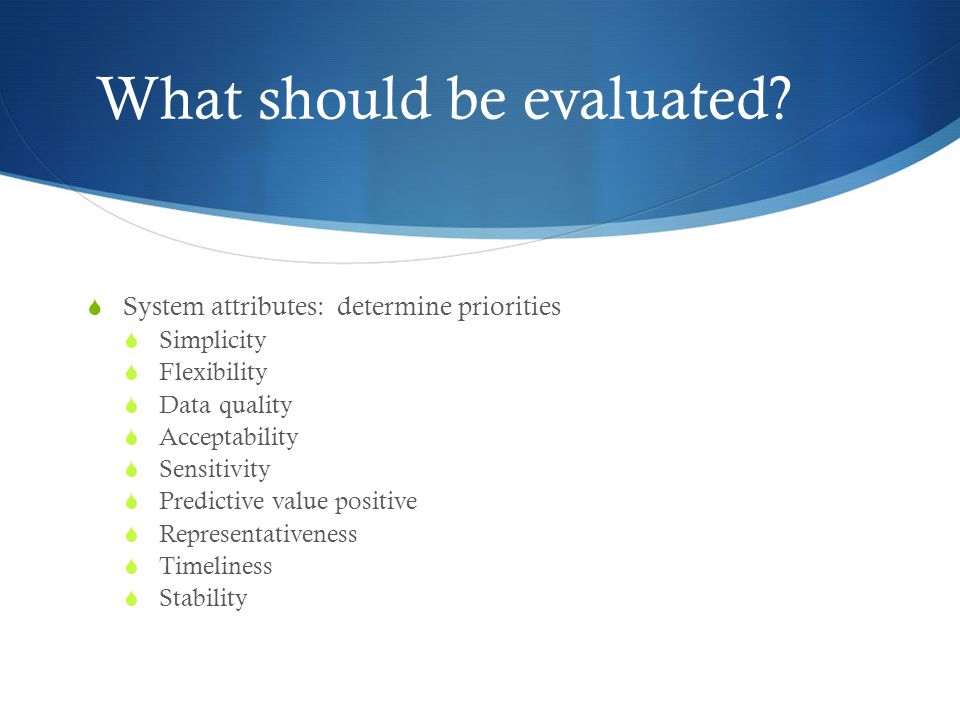 What should be evaluated.