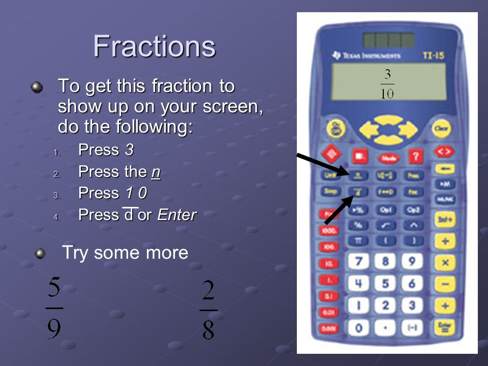 How to use the ti 15 calculator basic steps this presentation is 7 fractions ccuart Gallery