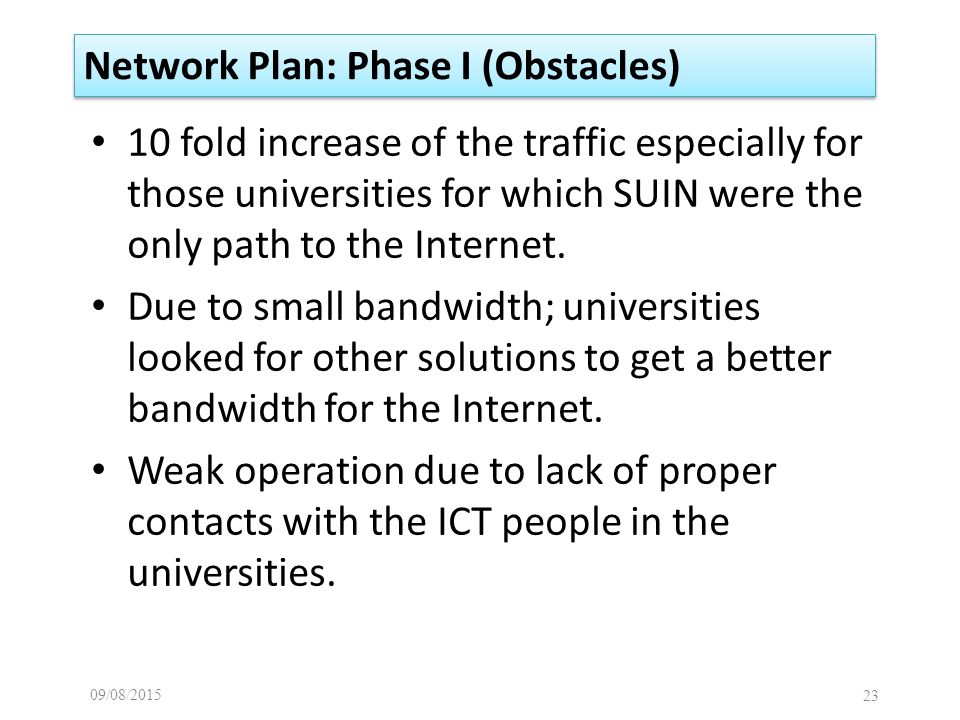 10 fold increase of the traffic especially for those universities for which SUIN were the only path to the Internet.