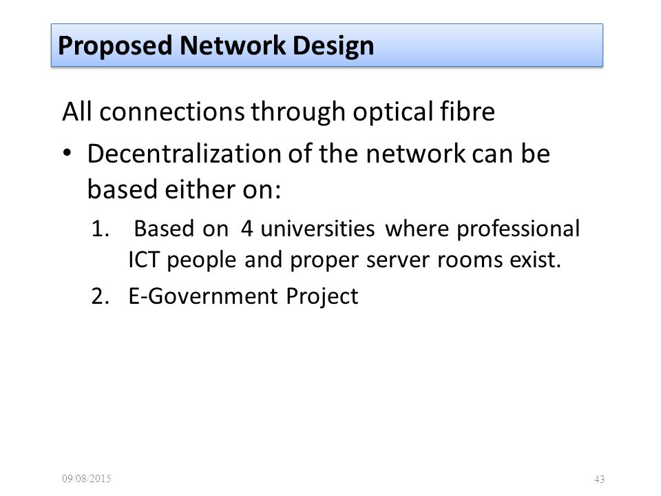 All connections through optical fibre Decentralization of the network can be based either on: 1.