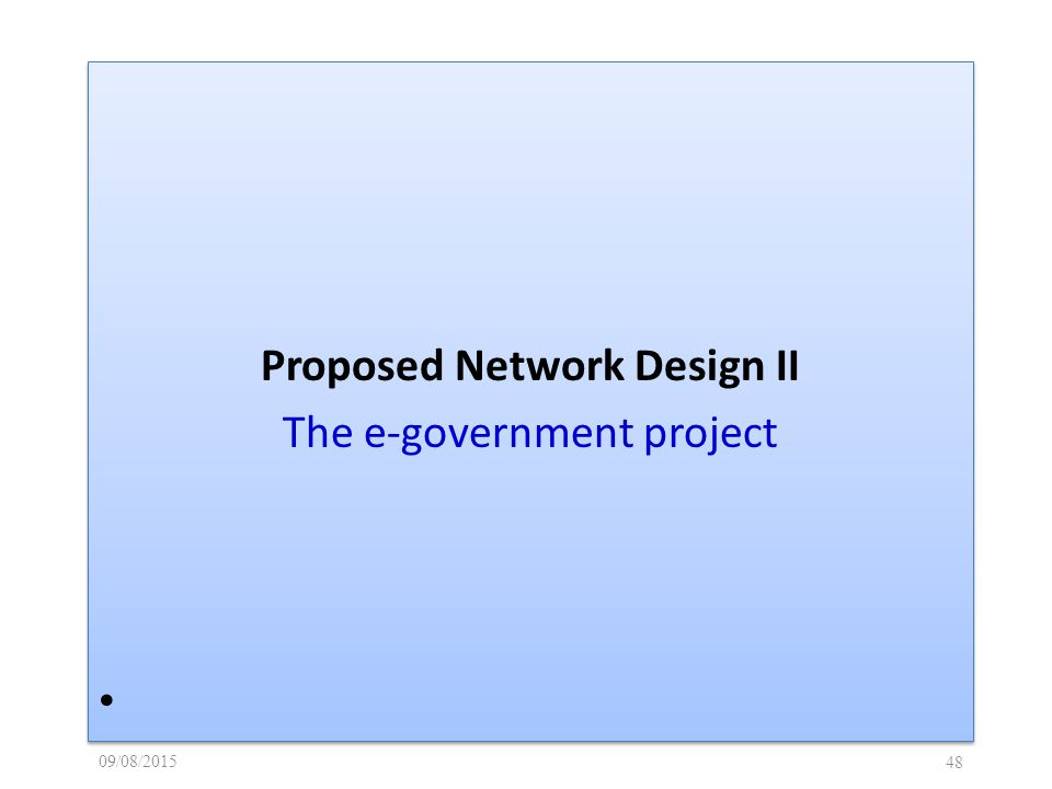 09/08/ Proposed Network Design II The e-government project Proposed Network Design II The e-government project