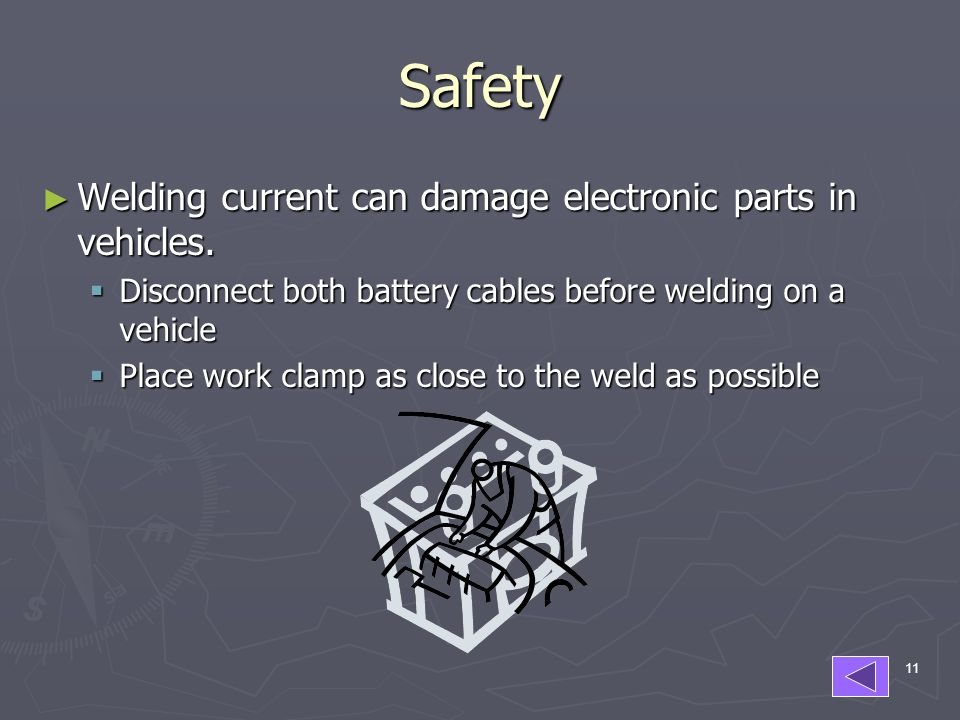 11 Safety ► Welding current can damage electronic parts in vehicles.