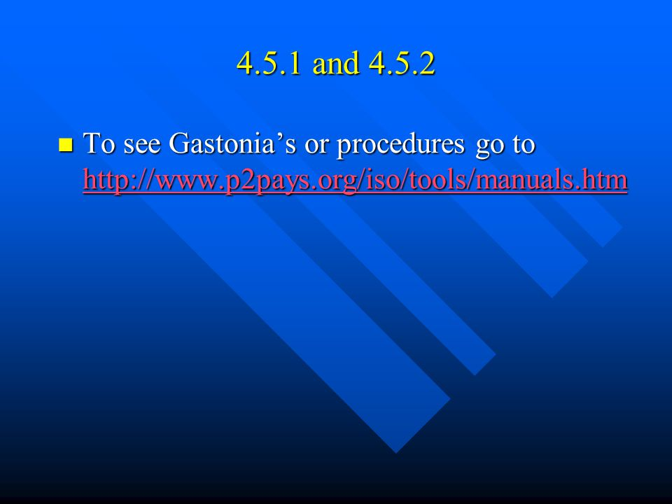 4.5.1 and 4.5.2 To see Gastonia's or procedures go to http://www.p2pays.org/iso/tools/manuals.htm To see Gastonia's or procedures go to http://www.p2pays.org/iso/tools/manuals.htm http://www.p2pays.org/iso/tools/manuals.htm
