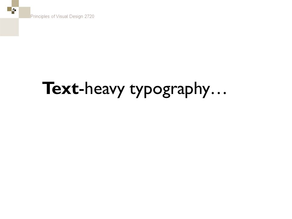 Principles of Visual Design 2720 Text-heavy typography…