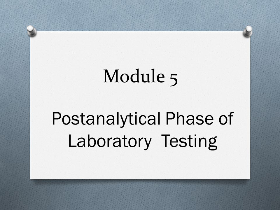 Module 5 Postanalytical Phase of Laboratory Testing