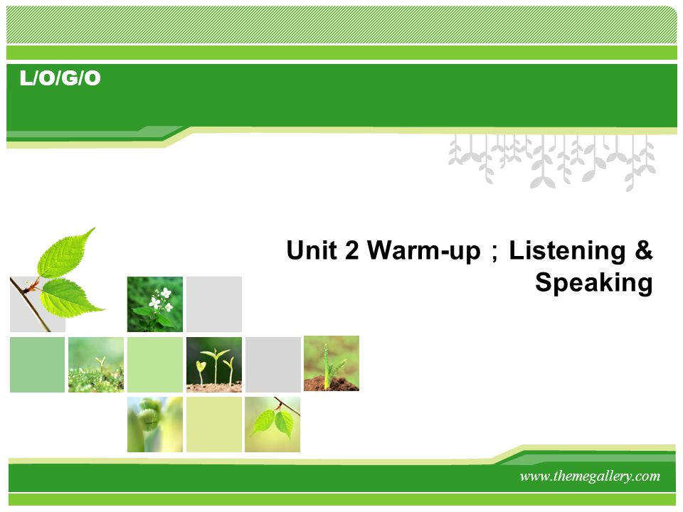 L/O/G/O Unit 2 Warm-up ; Listening & Speaking