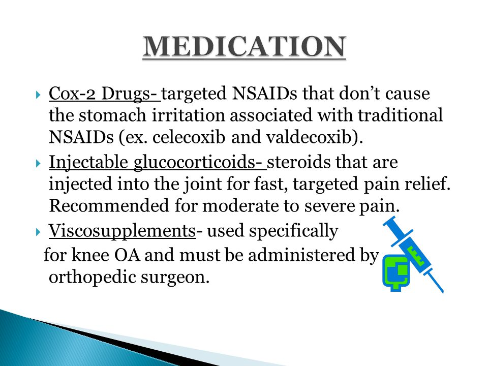  Cox-2 Drugs- targeted NSAIDs that don't cause the stomach irritation associated with traditional NSAIDs (ex.