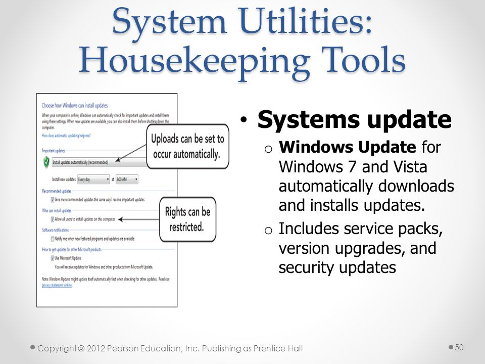 50 System Utilities: Housekeeping Tools Systems update o Windows ...