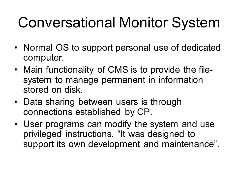 Conversational Monitor System Normal OS to support personal use of dedicated computer.