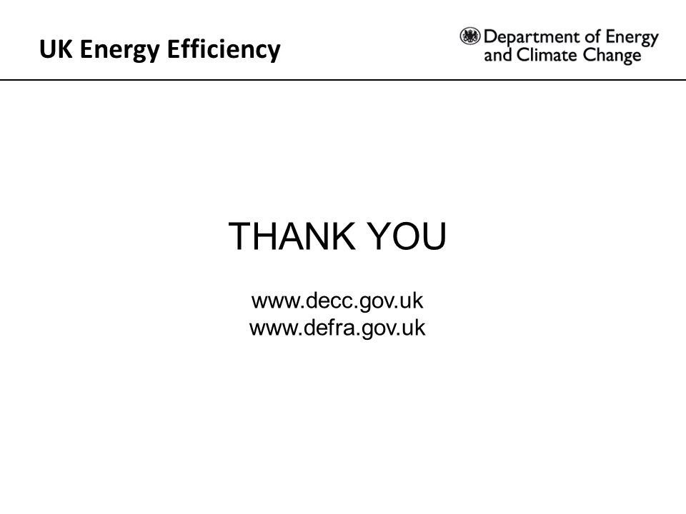 UK Energy Efficiency THANK YOU