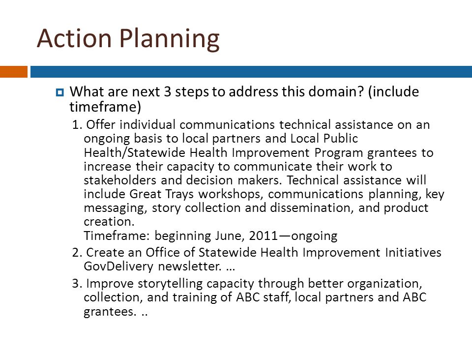 Action Planning  What are next 3 steps to address this domain.