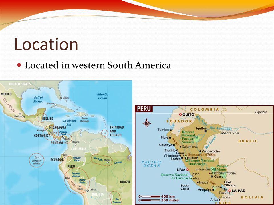 Raymond Rodriguez Sociology Period 7 Peru Location Located in