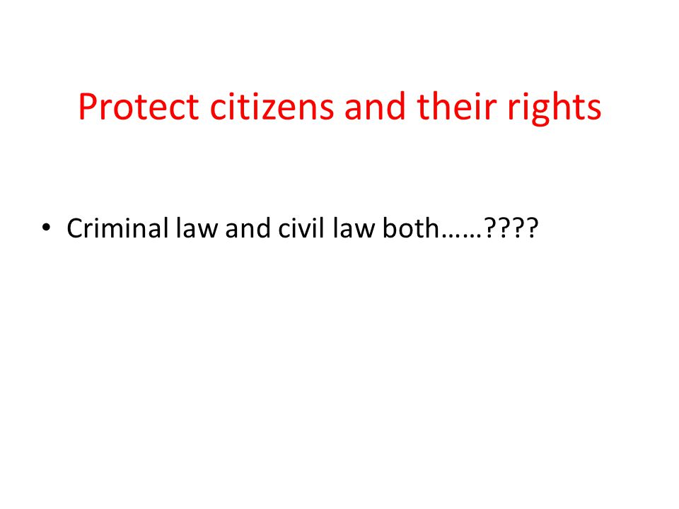 Protect citizens and their rights Criminal law and civil law both……