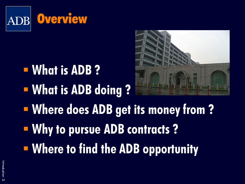 Introduction 2  What is ADB .  What is ADB doing .