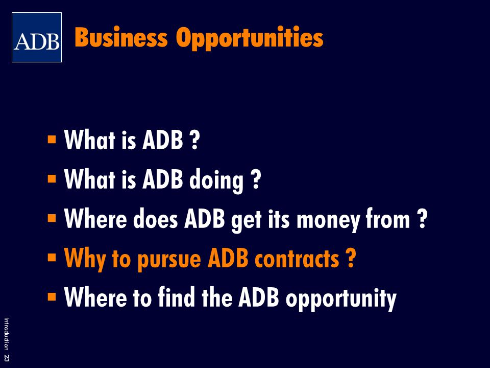 Introduction 23  What is ADB .  What is ADB doing .