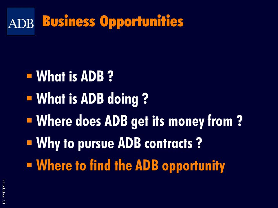 Introduction 31  What is ADB .  What is ADB doing .