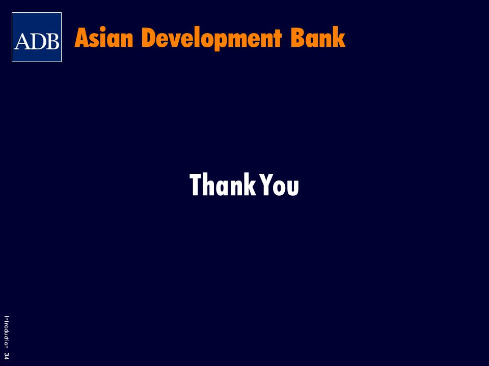 Introduction 34 Thank You Asian Development Bank