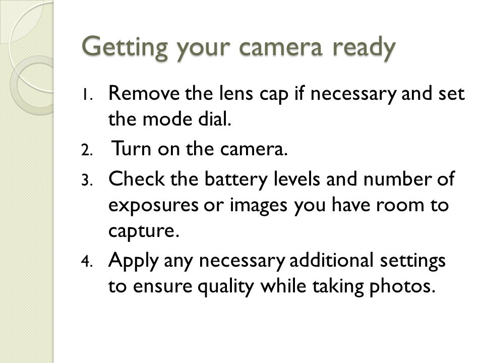 Getting your camera ready 1. Remove the lens cap if necessary and set the mode dial.