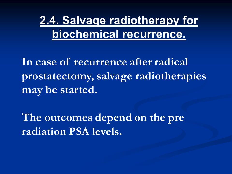2.4. Salvage radiotherapy for biochemical recurrence.