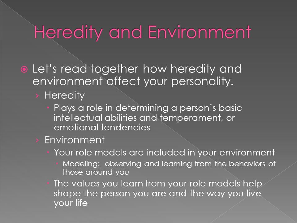  Let's read together how heredity and environment affect your personality.