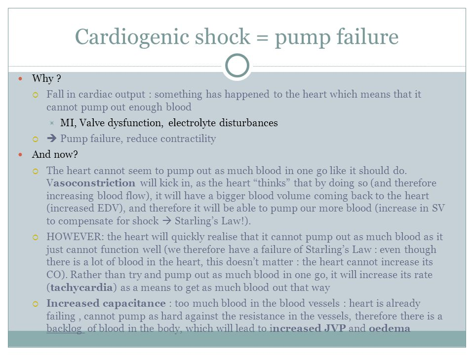 Cardiogenic shock = pump failure Why .