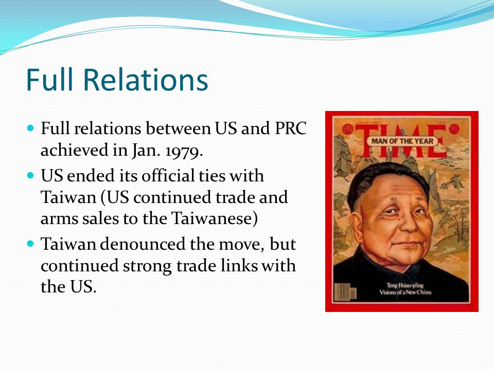Full Relations Full relations between US and PRC achieved in Jan.