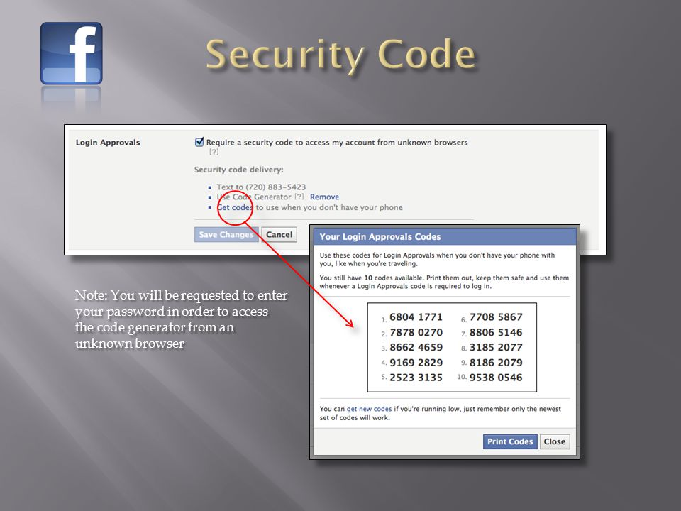 Note: You will be requested to enter your password in order to access the code generator from an unknown browser