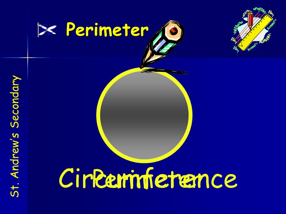 Circumference Perimeter Perimeter St. Andrew's Secondary