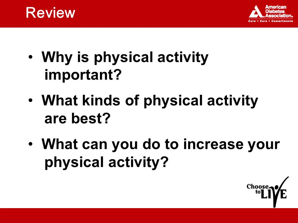 Review Why is physical activity important. What kinds of physical activity are best.