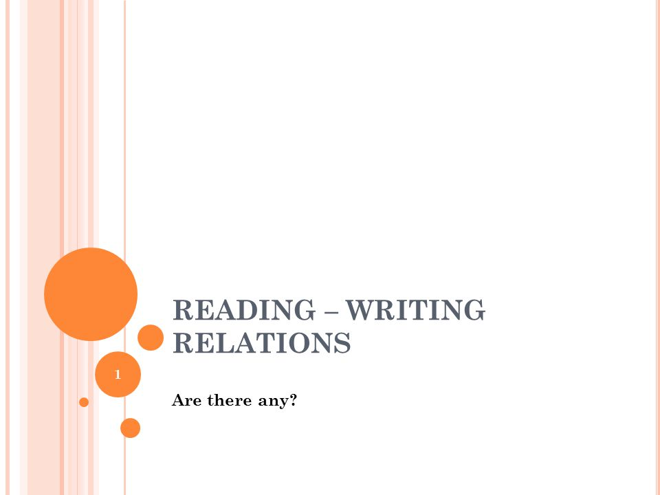 READING – WRITING RELATIONS Are there any 1