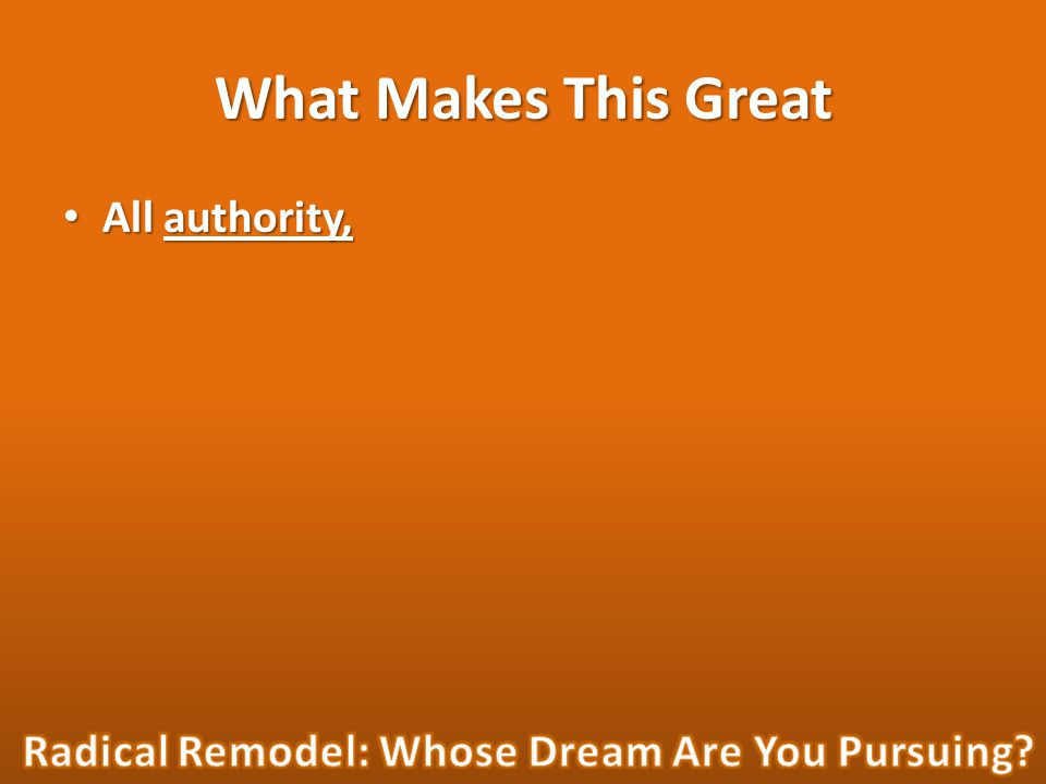 What Makes This Great All authority, All authority,
