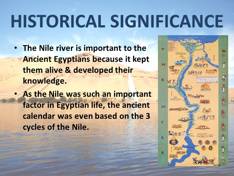 ancient egypt nile river The nile was not only the source of life for the ancient egyptians, but is still so today for the millions of people living along its banks known as both the father of life and the mother of all men, the nile was the center of life in ancient egypt.